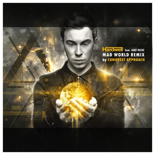 Thumbnail Hardwell Feat Jake Reese Mad World Conqreet Approach Bootleg Free