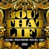 Bout That Life (Original Unreleased Version with Meek Mill, French Montana, Diddy & Rick Ross)