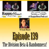 Episode 139 - The Division Beta & Randomness