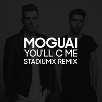 Moguai - You'll C Me (Stadiumx Remix)
