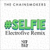 The Chainsmokers – But First Let Me Take A Selfie (Electrofive)