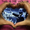 This Is Me Vol. 18 (BHM Edition)