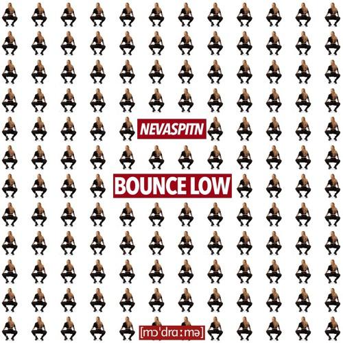 NEVASPITN - Bounce Low