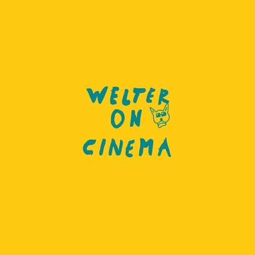Welter On Cinema - Unpleasant Sound