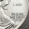E. Money - In God We Trust (feat. Vonn Breezy, Hath & Ghetty)