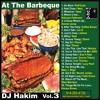 DJ Hakim At The Barbeque Vol. 3