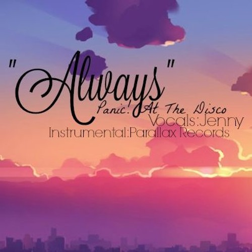 Always • Panic! At The Disco - cover by Jenny