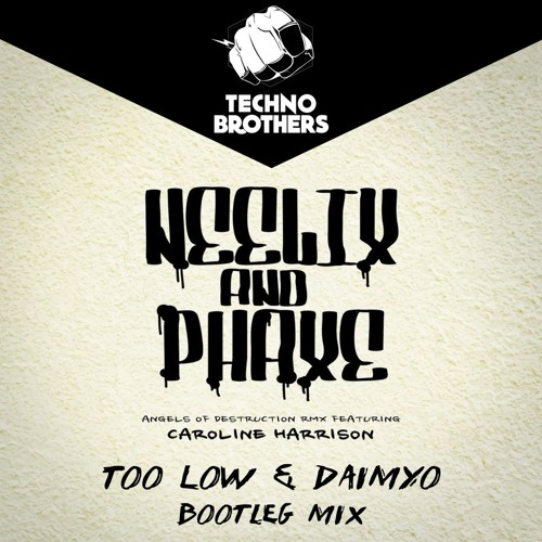 Neelix & Phaxe - Angels Of Destruction (Too Low & Daimyo Bootleg)
