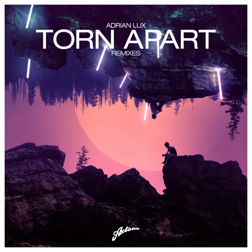 Adrian Lux   Torn Apart (Klahr Remix) By Axtone | Free Listening On  SoundCloud