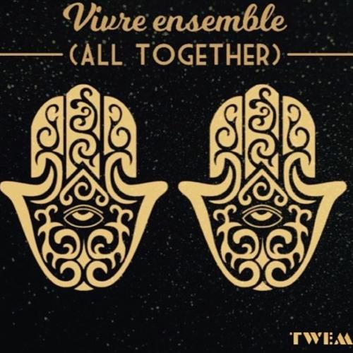 Vivre ensemble, all together