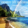 "Israel ""IZ"" Kamakawiwoʻole - Somewhere Over The Rainbow (Astropa Remix)"