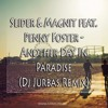 Slider & Magnit feat. Penny Foster - Another Day In Paradise (Dj Jurbas Remix)