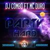 DJ Combo Ft MC Duro - Party Hard (Stephan F Remix)