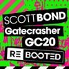 SCOTT BOND - GATECRASHER REBOOTED - GC20 MAIN ROOM CLOSING SET [DOWNLOAD > PLAY > SHARE!!!]