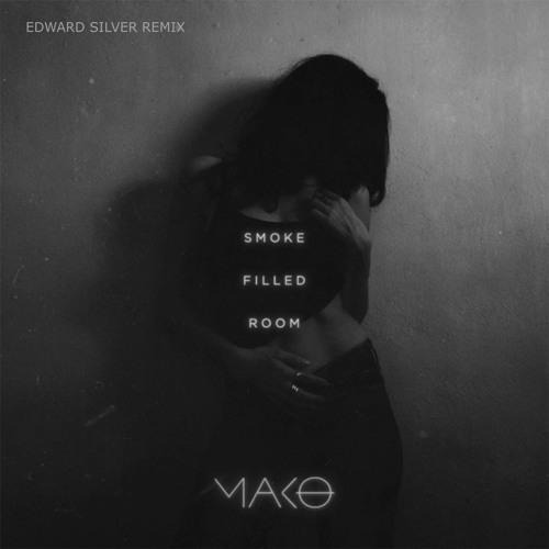 Mako - Smoke Filled Room (Edward Silver Remix)