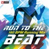 Run to the BEAT - 160 BPM Running Mix Preview