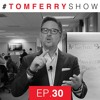 Are You Tough Enough For Real Estate | #TomFerryShow Episode 30