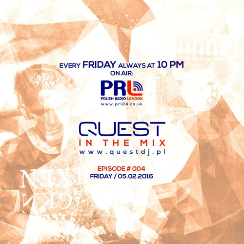 QUEST In The Mix # 004 @ Polish Radio London / 05.02.2016