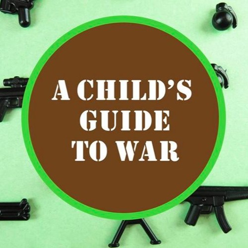 A Child's Guide to War, #ORadio