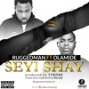 Seyi Shay by Ruggedman feat Olamide