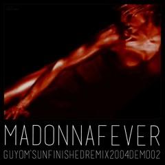 Madonna - Fever (Guyom's Unfinished Remix 2004 Demo 02)