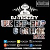 HOP & GRIME MIX BY @DJTICKZZY