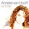 Anneke Van Hooff - Lie To Me