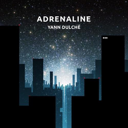 Yann Dulché > Adrenaline - Single