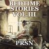 Bedtime Stories Vol. III
