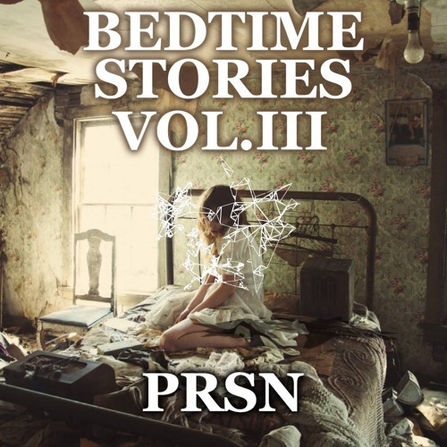 Bedtime stories vol iii by prsn free listening on for Bed stories online