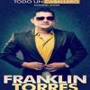 Franklin Torres -El Loco  Dicen que soy