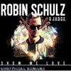 ROBIN SCHULZ & RICHARD JUDGE – SHOW ME LOVE ( Stephen Field Unofficial Remake )