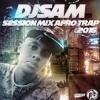 Dj Sam Session Mix Afro Trap 2016