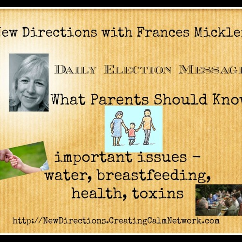 New Directions - Frances Micklem - Daily Election Messages - What Parents Should KNow