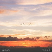 Vallis Alps - Young (Feki Remix)