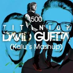David Guetta Vs. The Proclaimers - 500 Titaniums (Kalu's Mashup)
