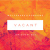 Wolfsnare & Donhowe - Vacant (Original Mix) *Buy = Download*