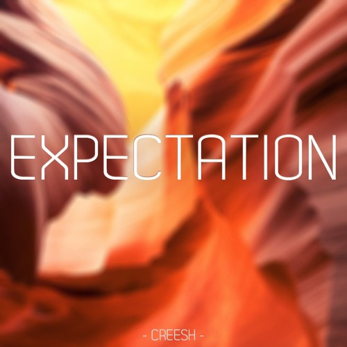 Creesh - Expectation