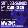 Sutil Sensations Radio Show/Podcast -May 21st 2015- With Josh Wink top guest DJ and so much more!
