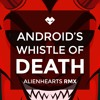 Samsung-Android's whistle of Death [Alienhearts REMIX]