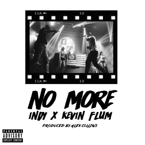 No More ft. INDY (Prod. by Alex Collins)