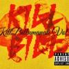 Kill Billuminati Vol.1 feat Ro$hi