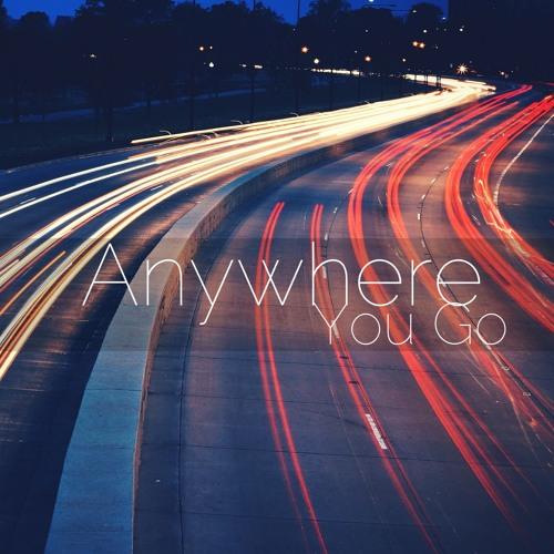 Anywhere You Go (Original Mix)