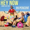 Hey Now 99 Percent Ft Deejay Carlo ( 100 )