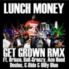 Lunch Money X Brisco X Ballgreezy X Ace Hood X Desloc X C Ride X Billy Blue - Get Grown Remix (FAST)