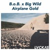 B.o.B. x Big Wild - Airplane Gold (Mashup)