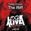 Teddy Cream - The Riff (Original Mix)
