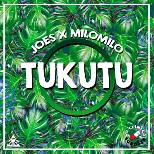 MiloMilo x Joe$ - Tukutu (Original Mix)