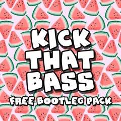 Kick That Bass (Booty Pack!)