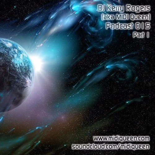 DJ Kerry Rogers Podcast 015 Part 1